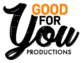 Good For You Productions Logo